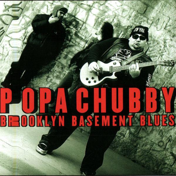 Popa Chubby - Brooklyn Basement Blues
