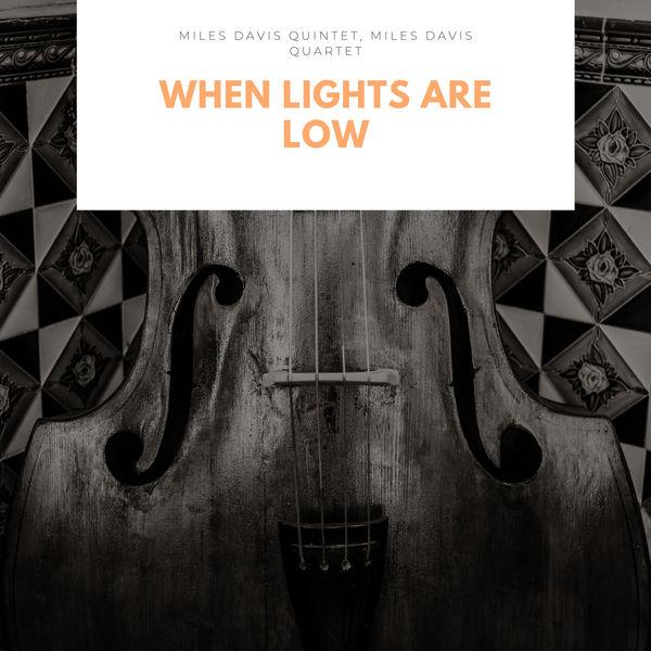 Miles Davis Quintet|When Lights Are Low