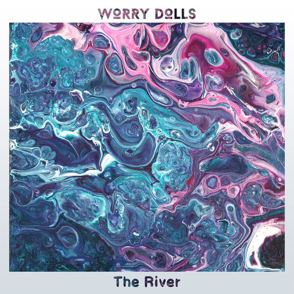 Worry Dolls - The River