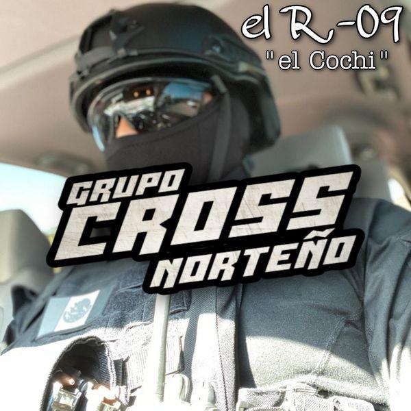 Grupo Cross Norteño - El R-09