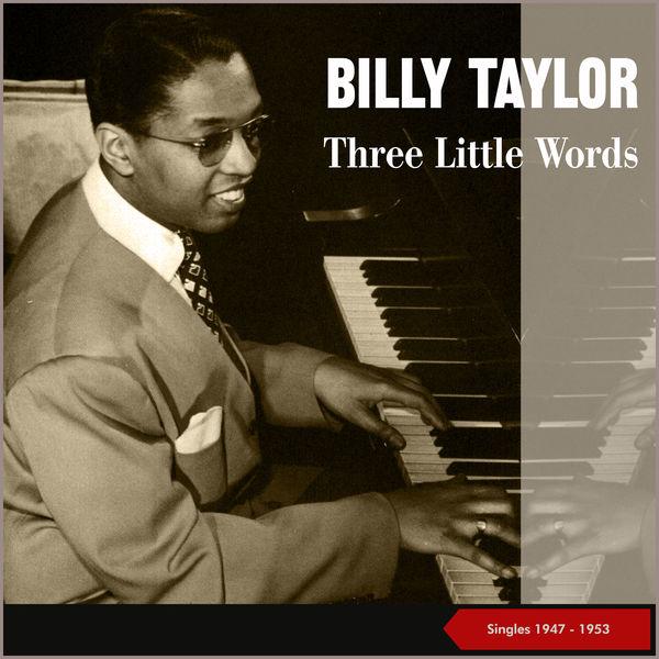 Billy Taylor Quartet - Three Little Words