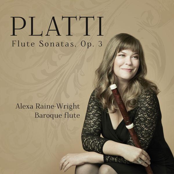 Alexa Raine-Wright - Platti: Flute Sonatas, Op. 3