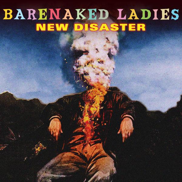 Barenaked Ladies|New Disaster