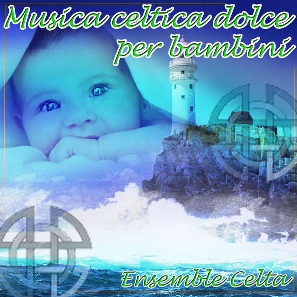 Ensemble Celta - Musica celtica dolce per bambini