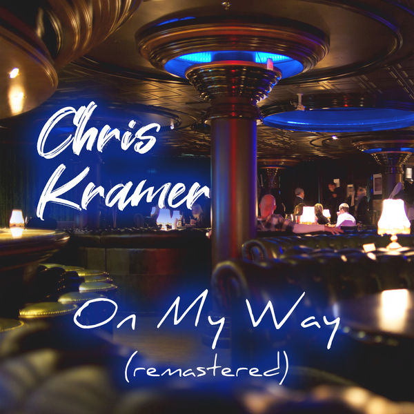 Chris Kramer - On My Way (Remastered)