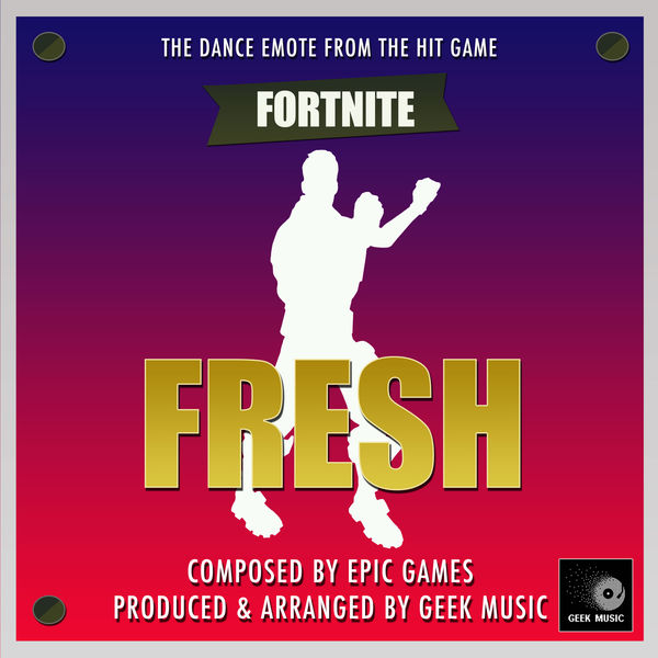 Fortnite Battle Royale - Fresh - Dance Emote | Geek Music – Download
