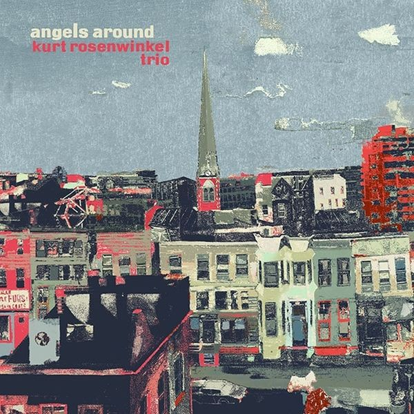 Kurt Rosenwinkel - Angels Around