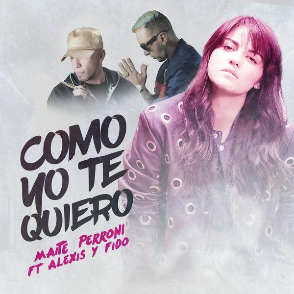 Maite Perroni - Como Yo Te Quiero (feat. Alexis & Fido)