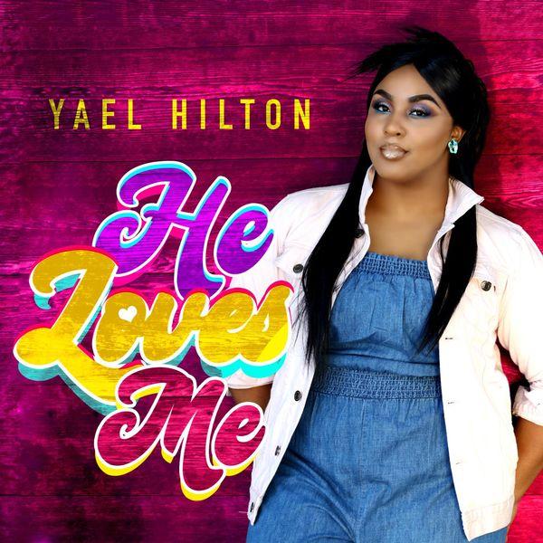 Yael Hilton - He Loves Me