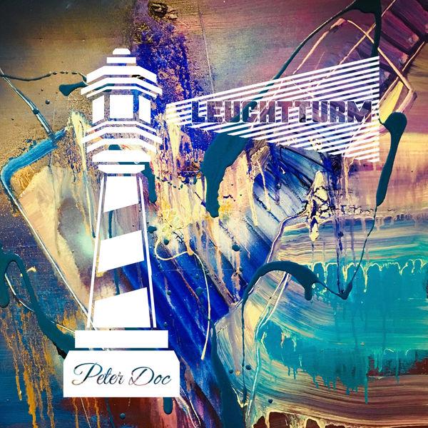 Peter Doc - Leuchtturm unsrer Tage