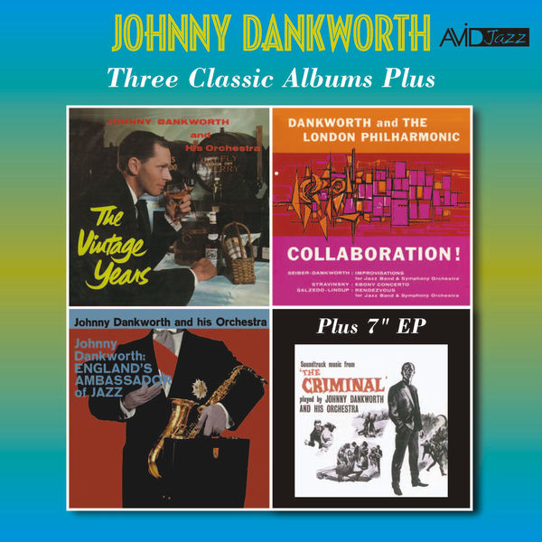 Johnny Dankworth - Three Classic Albums Plus (The Vintage Years / Collaboration / England's Ambassador of Jazz) [Remastered]