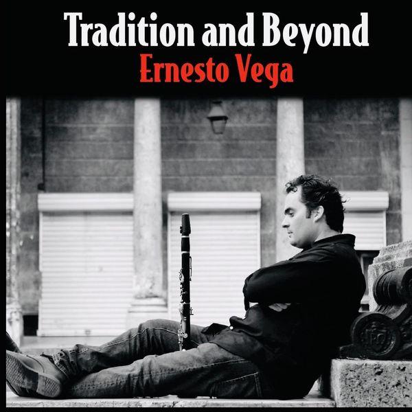 Ernesto Vega|Tradition and Beyond