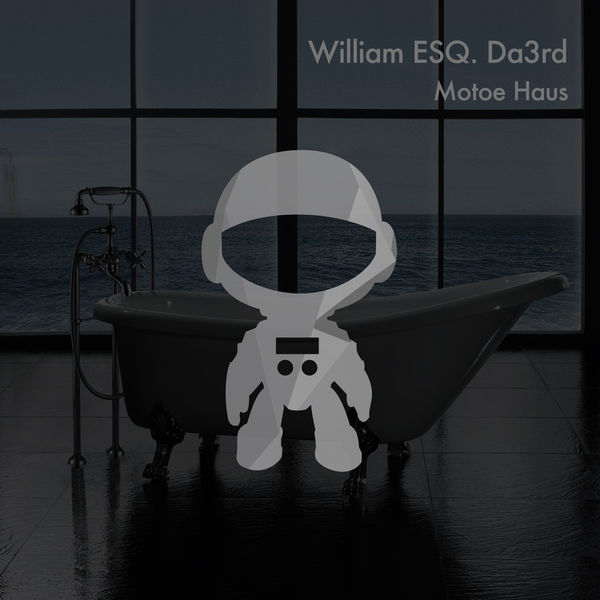 Motoe Haus - William ESQ Da3rd