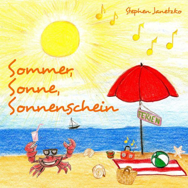 Stephen Janetzko - Sommer, Sonne, Sonnenschein