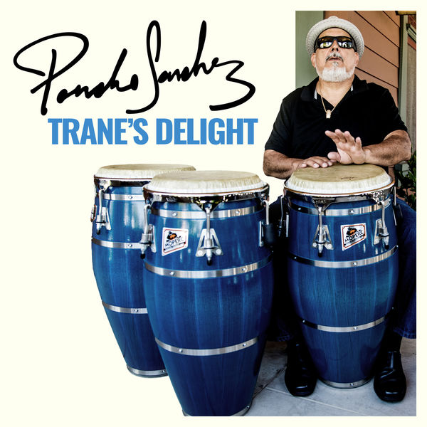 Poncho Sanchez - Trane's Delight