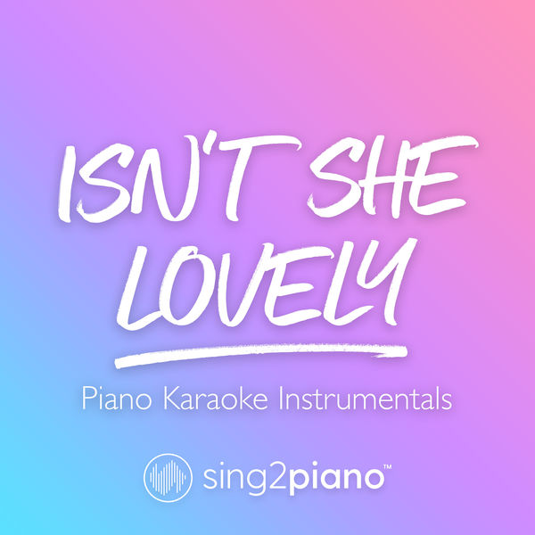 Sing2Piano - Isn't She Lovely