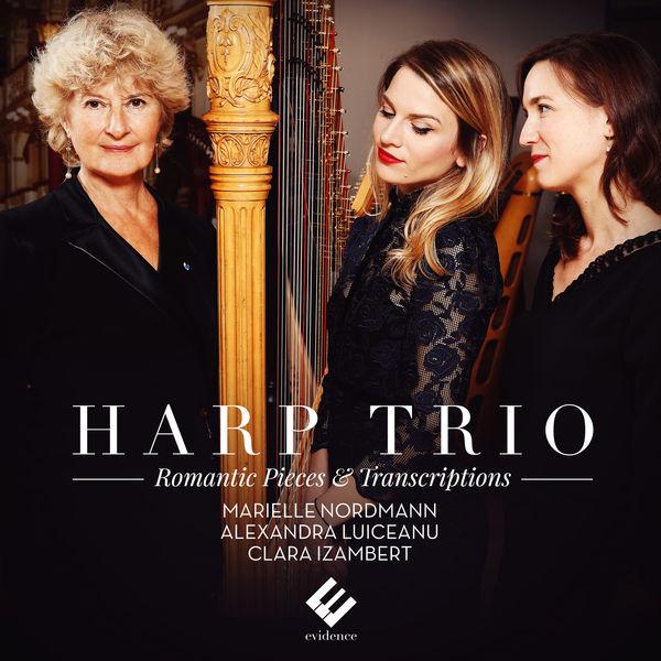 Marielle Nordmann - Harp Trio: Romantic Pieces & Transcriptions