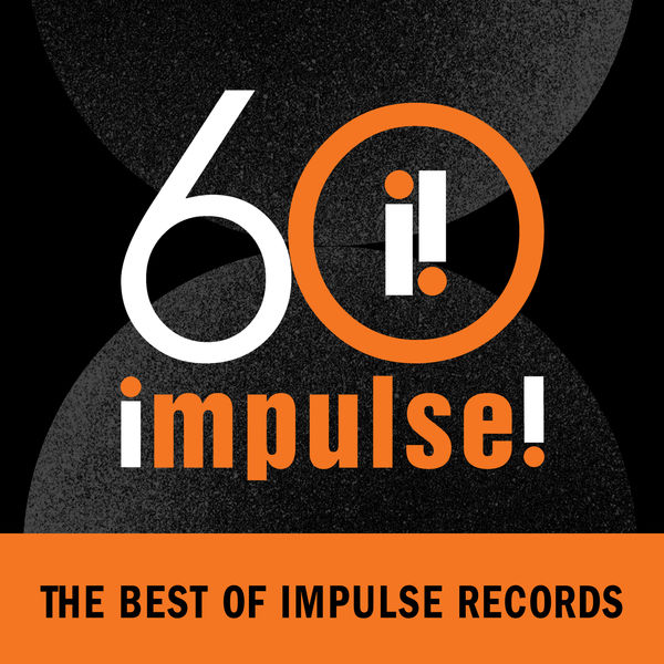 Various Artists - Impulse! 60: The Best of Impulse Records