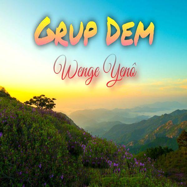 Grup Dem - Wenge Yenô