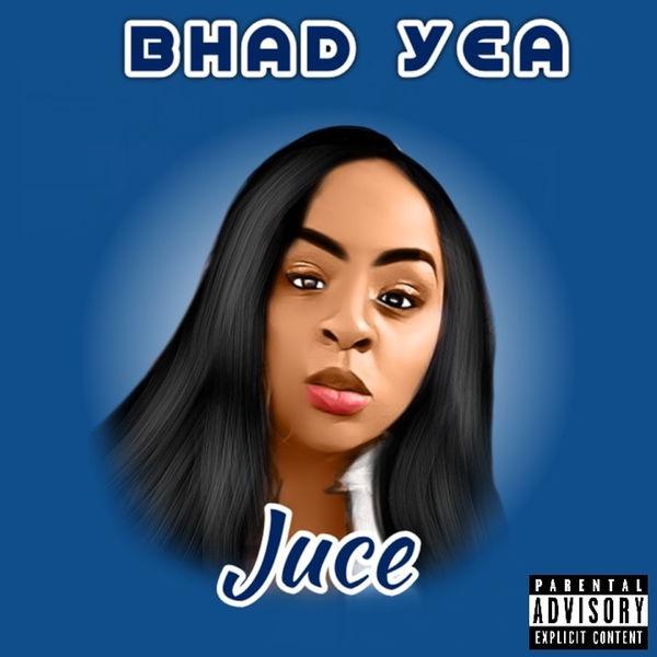 Juce - Bhad Yea