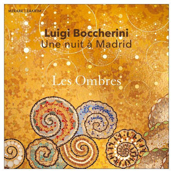 Les Ombres - Luigi Boccherini: Une nuit à Madrid