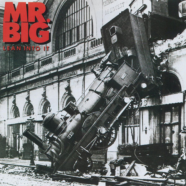 Mr. Big - Lean Into It [Expanded]