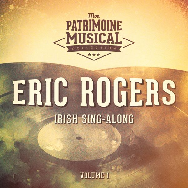 Eric Rogers, The Irish Singers - Irish Sing-Along : Eric Rogers and The Irish Singers, Vol. 1