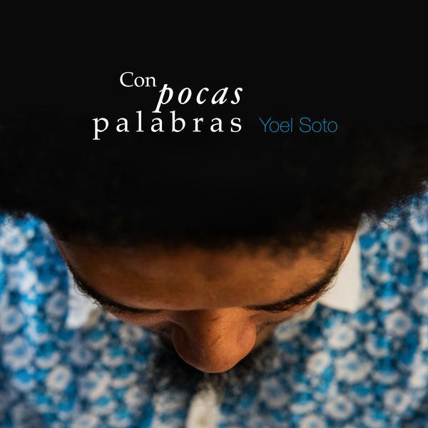 Yoel Soto Con Pocas Palabras