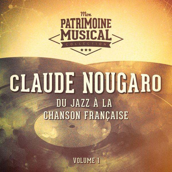 Claude Nougaro - Du jazz à la chanson française : claude nougaro, vol. 1