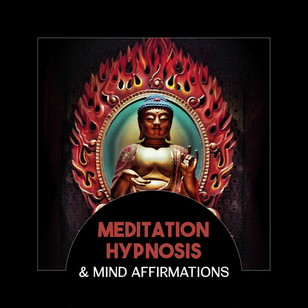 Meditative Mantra Zone - Meditation Hypnosis & Mind Affirmations – Relaxed and Zen Music for Cool Down, Mantra for Change, Activate Seven Chakras