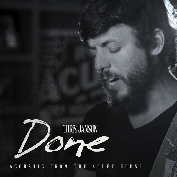 Chris Janson - Done (Acoustic from the Acuff House)
