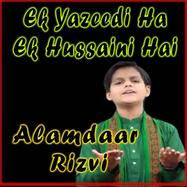 Alamdaar Rizvi - Ek Yazeedi Ha Ek Hussaini Hai - Single