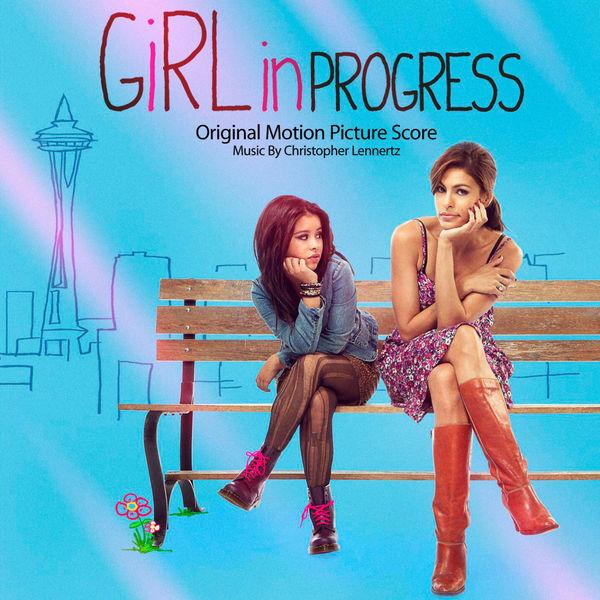Christopher Lennertz - Girl In Progress (Original Motion Picture Score)