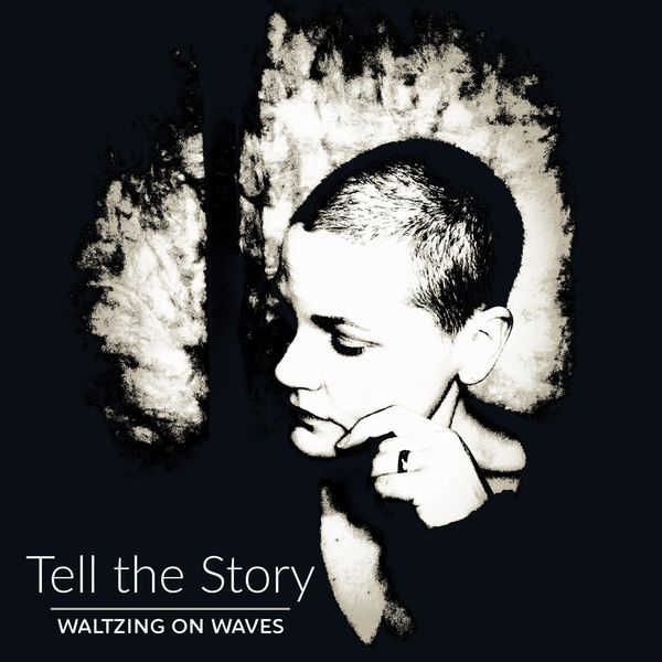 Waltzing on Waves - Tell the Story