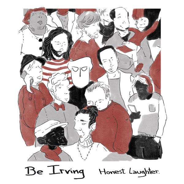 Irving Be - Honest Laughter