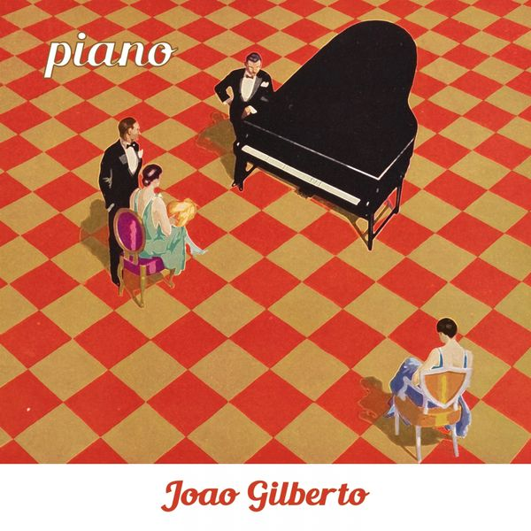 João Gilberto - Piano