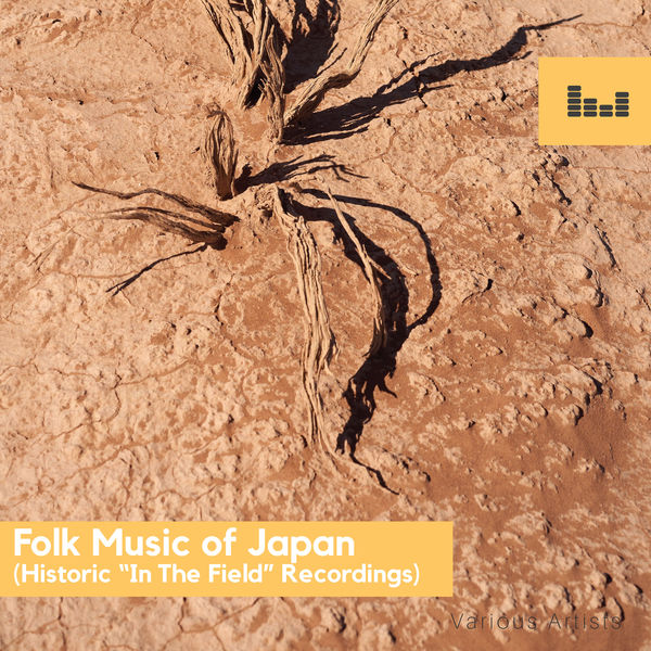 "Various Artists - Folk Music of Japan (Historic ""In The Field"" Recordings)"