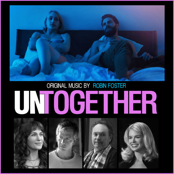 Robin Foster - Untogether (Original Motion Picture Soundtrack)