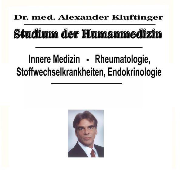 Dr. Alexander Kluftinger - Studium der Humanmedizin - Innere Medizin - Rheumatologie, Stoffwechselkrankheiten, Endokrinologie