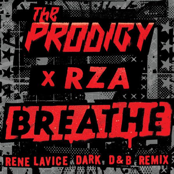 The Prodigy Breathe (feat. RZA)  (Rene LaVice Dark D&B Remix)