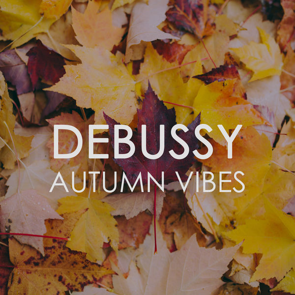 Claude Debussy - Debussy Autumn Vibes