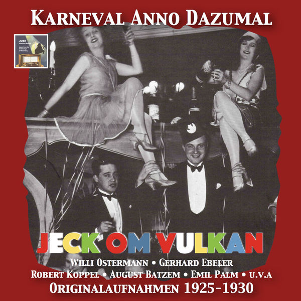 Willi Ostermann - Karneval Anno Dazumal: Jeck om Vulkan (Remastered 2017)
