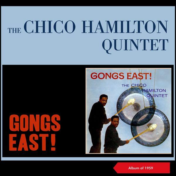 The Chico Hamilton Quintet - Gongs East!
