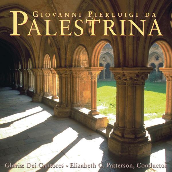 Gloriæ Dei Cantores - Giovanni Pierluigi da Palestrina: Masses & Motets