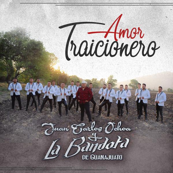 Juan Carlos Ochoa y La Bandota De Guanajuato - Amor Traicionero