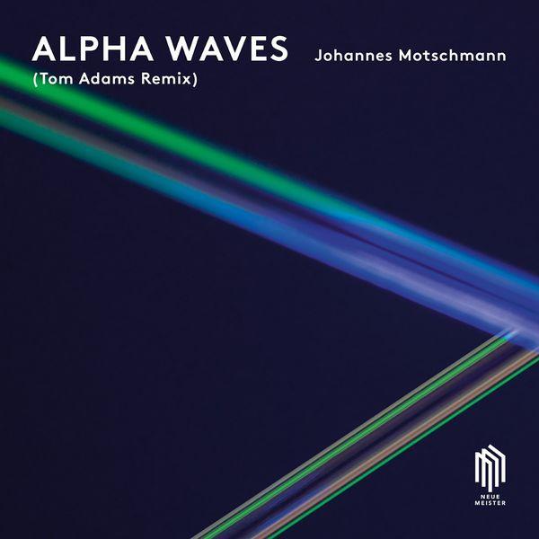 Johannes Motschmann - Alpha Waves (Tom Adams Remix)