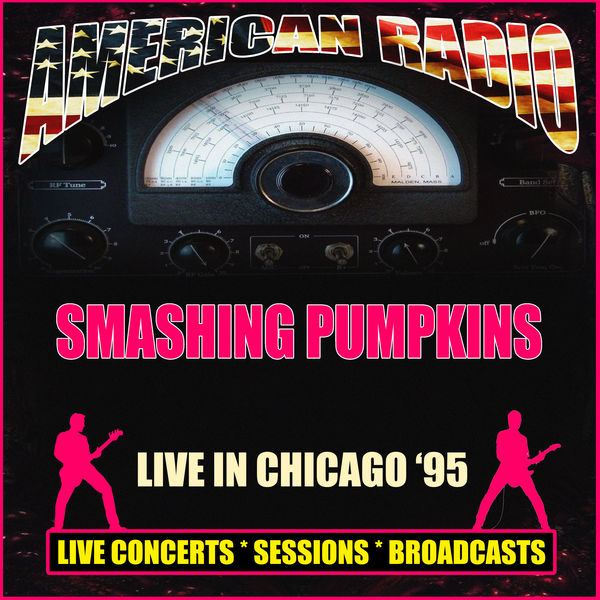 The Smashing Pumpkins|Live in Chicago '95 (Live)