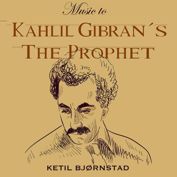 Ketil Bjørnstad|Music to Kahlil Gibran´s the Prophet