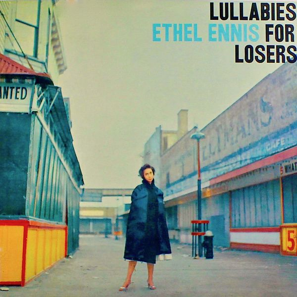 Ethel Ennis - Lullabies For Losers