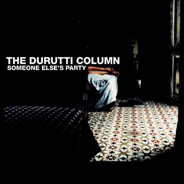 The Durutti Column - Somebody Else's Party